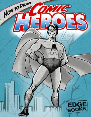 How to Draw Comic Heroes By Sautter, Aaron/ Martin, Cynthia (ILT)